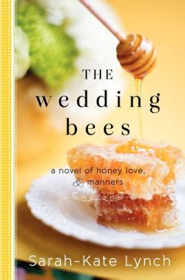 The Wedding A Novel the wedding bees a novel of honey and manners by