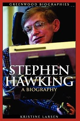 biography books to read stephen hawking a biography by kristine larsen