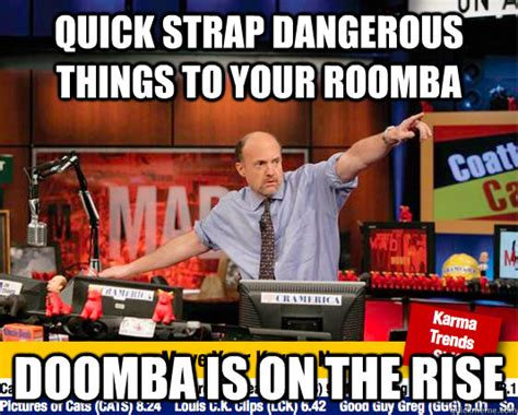 7 Things On The Rise by Dangerous Things To Your Roomba Doomba Is On
