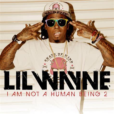 lil wayne ianahb englishmp3 lil wayne i am not a human being ii album