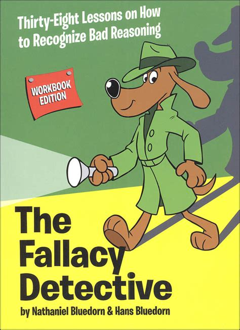 the fallacious book of fables learn logic through tales books fallacy detective 38 lessons revised and expanded