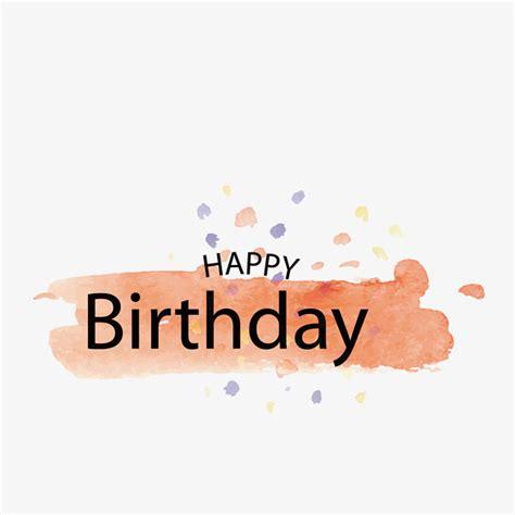 happy birthday simple design happy birthday watercolor watercolor colour simple png