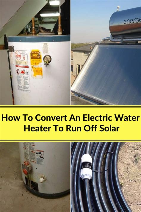 how to convert an electric water heater to run solar