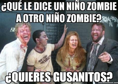 imagenes de memes zombies cu 225 nto cabr 243 n chistes de zombies para morirse de risa