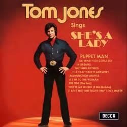 a s when she is tom jones she s a lyrics genius lyrics