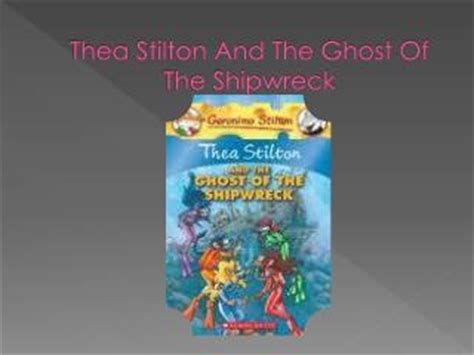 Thea Stilton And The Ghost Of The Shipwreck Book 3 Ebooke Book ppt geronimo stilton powerpoint presentation id 2760425