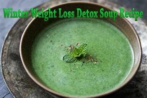 Detox And Weight Loss Soup by Winter Weight Loss Detox Soup Recipe Corner