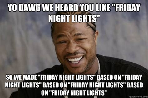 Night Meme - friday night lights memes image memes at relatably com