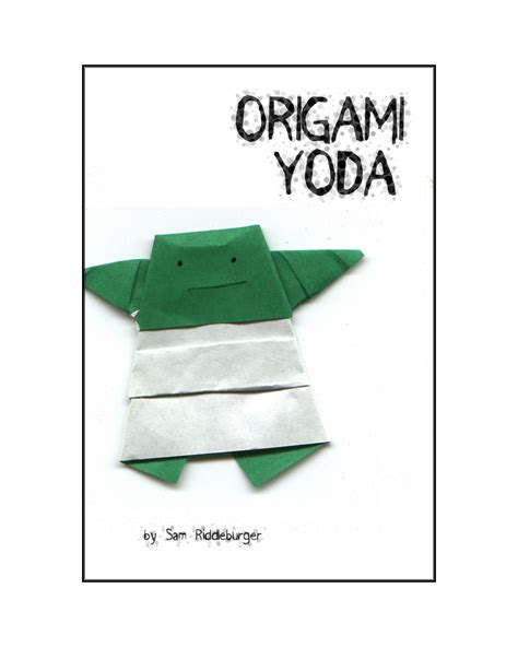 How To Make The Real Origami Yoda - some answers or ttt the way origami yoda
