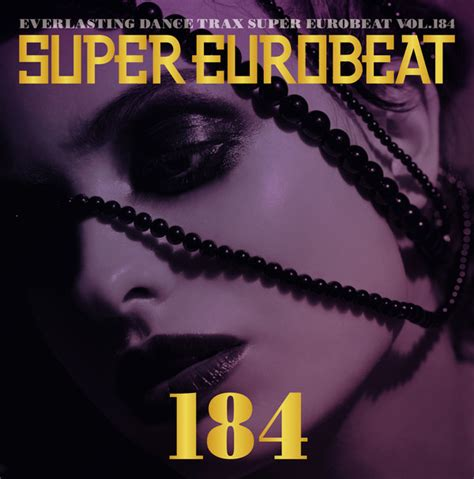 gs 184 vol 1 by shiraaz various eurobeat vol 184 cd at discogs