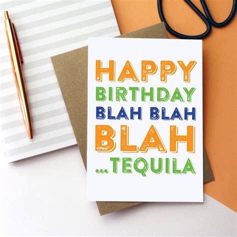 Happy Birthday Blah Blah Blah happy birthday blah blah blah tequila card by do you