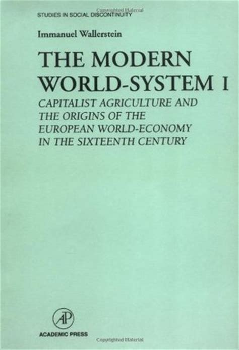 modern capitalist culture books the modern world system i capitalist agriculture and the