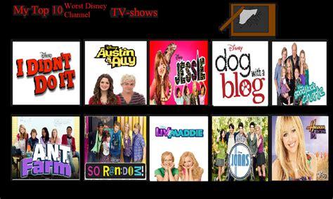 10 Best Shows by Top 10 Worst Disney Channel Shows By Perfectzandersanchez