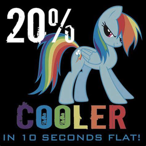20 Cooler Meme - this post just got 20 cooler 171 pinkieisbestpony