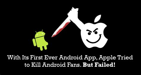 apple apps for android with its android app apple tried to kill android community but failed badly