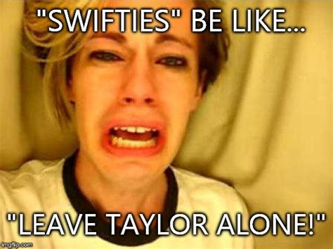 Meme Generator Leave Britney Alone - leave britney alone imgflip