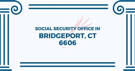 The Nearest Social Security Office by Social Security Office In Bridgeport Connecticut 06606