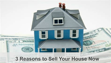 sell house today 3 reasons to sell your house now windermere eastside