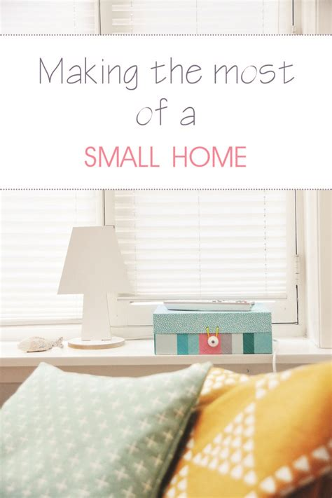 Making The Most Of A Small House | tips for making the most of a small home keep calm get organised