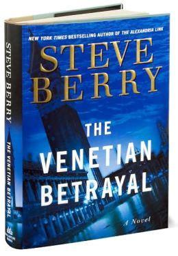 the venetian betrayal series 3 the venetian betrayal cotton malone series 3 by steve