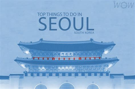 the top 10 things to do in seoul tripadvisor seoul top 10 things to do in seoul wow travel