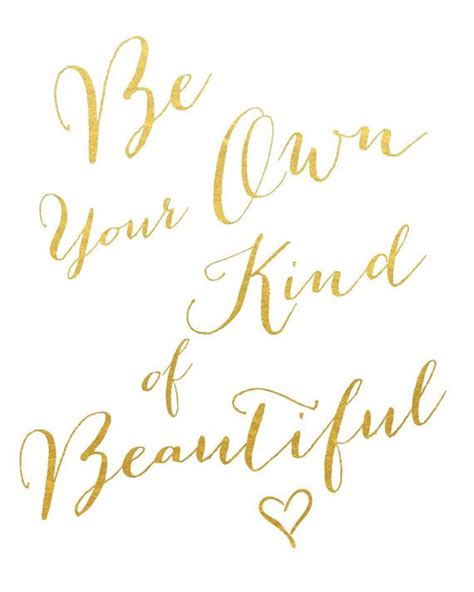 printable quotes gold be your own kind of beautiful each gold foil print is