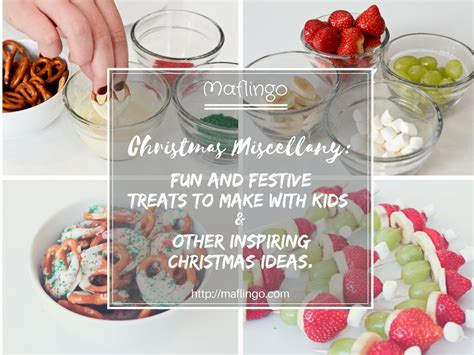 christmas miscellany festive treats to make with kids