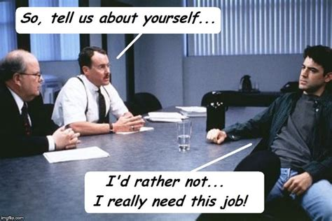 Job Interview Meme - job interview imgflip