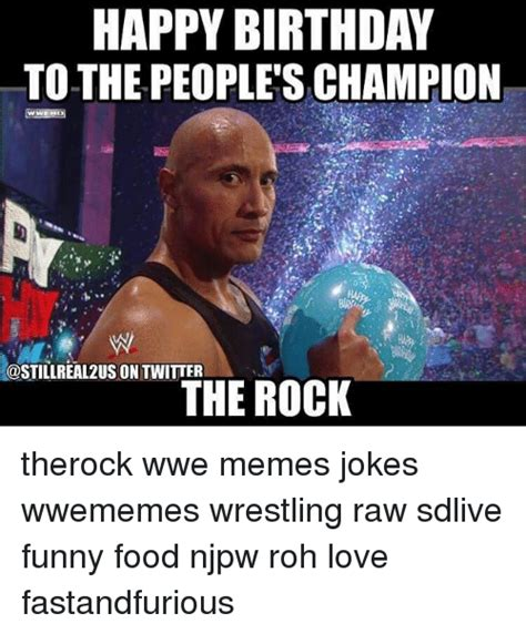 Funny Wrestling Memes - happy birthday to the people s chion