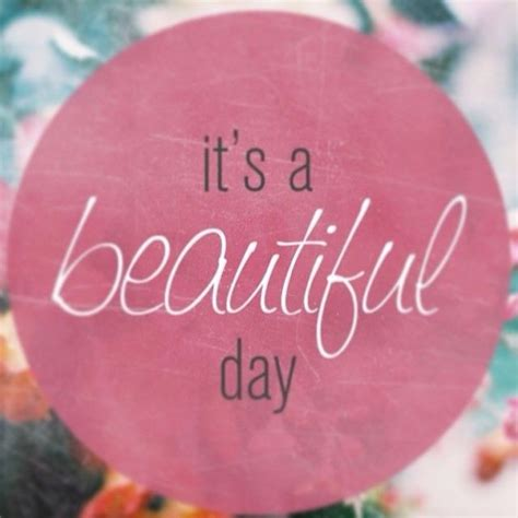 what s s day its a beautiful day pictures photos and images for