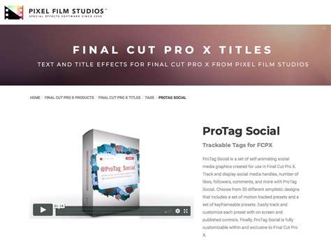 final cut pro visual effects pixel film studios unveils protag social for final cut pro x