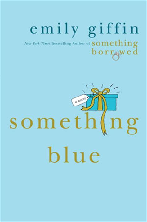 And Something Blue emily giffin something blue