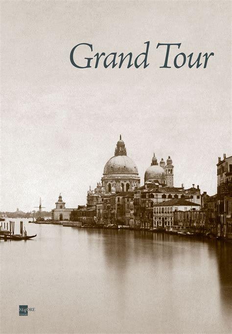libro the grand tour the 97 grand tour un libro fotografico sui viaggi di goethe fly magazine