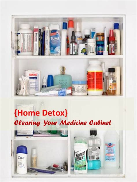 Detox Harmful Chemicals Medicine by Home Detox Clean The Medicine Cabinet The Tao Of