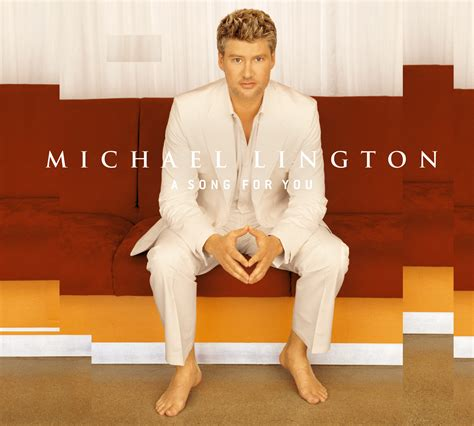 a song for you a song for you the official michael lington website