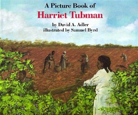 biography of harriet tubman book downtown books five great children s books about harriet