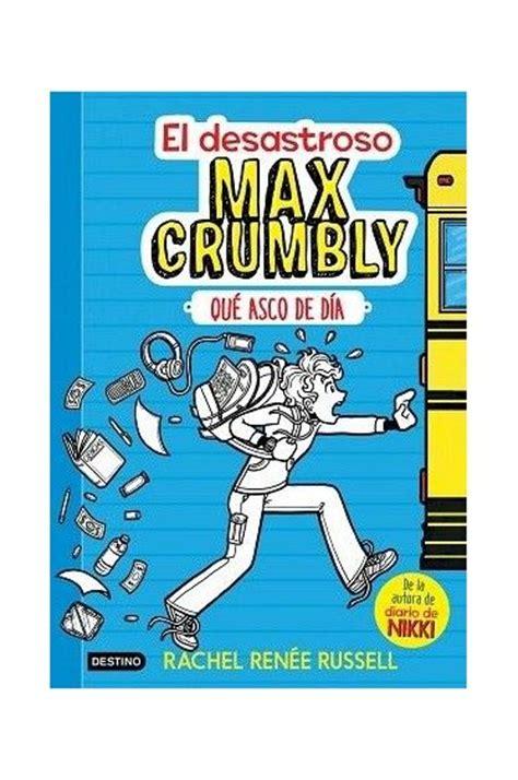 max crumbly 1 el 8408167545 el desastroso max crumbly 1 librer 237 a enki