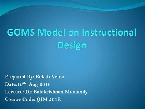 instructional design using powerpoint ppt goms model on instructional design powerpoint