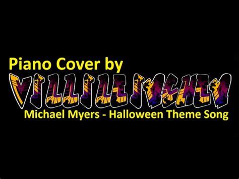 halloween theme music youtube michael myers halloween theme song piano cover youtube