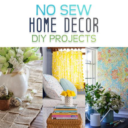 sewing ideas for home decorating no sew home decor diy projects the cottage market