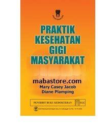 Buku Regenerasi Dan Penyembuhan Untuk Kedokteran Gigi buku praktik kesehatan gigi masyarakat