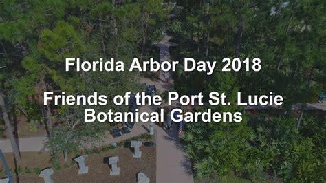 Psl Botanical Gardens 2018 Florida Arbor Day At The Psl Botanical Gardens