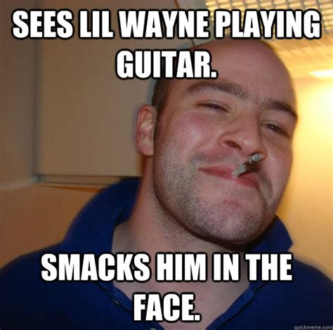 Little Wayne Meme - sees lil wayne playing guitar smacks him in the face