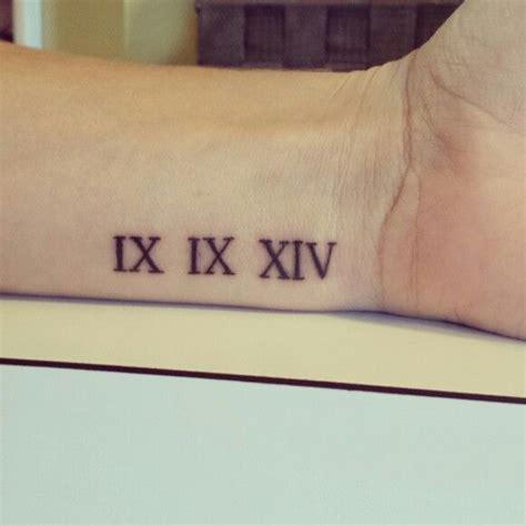 roman numbers tattoo on wrist 9 9 14 roman numeral tattoo wrist tattoos