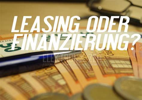 Auto Leasing Vergleich by Leasing Oder Finanzierung Was Ist Besser Leasing Leasing