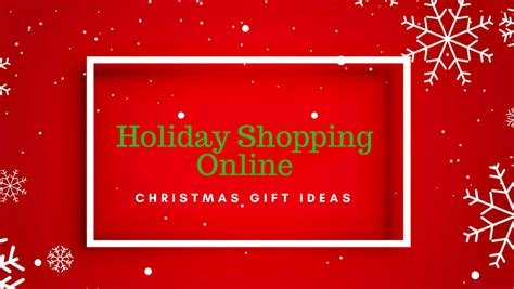 holiday shopping online christmas gift ideas