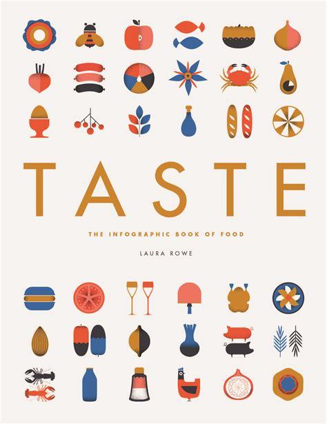 taste of food taste the infographic book of food quarto cooks books