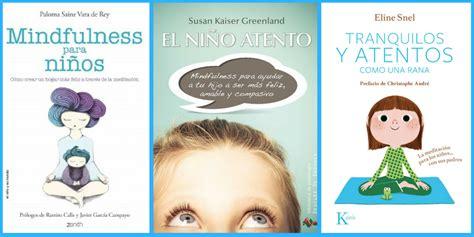 libro comer con mindfulness libros para practicar mindfulness con ni 241 os blog masquemedicos