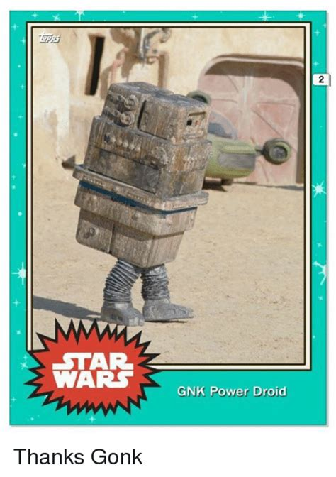 Droid Meme - star wars k gnk power droid thanks gonk star wars meme