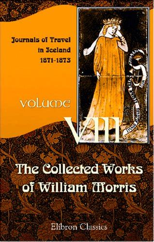 libro the collected works of libro the collected works of william morris volume 8 journals of travel in iceland 1871 1873